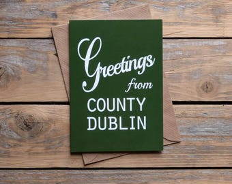 Dublin .. Greetings from County Dublin card, Irish card, Éire     Made in Ireland, cards from Ireland