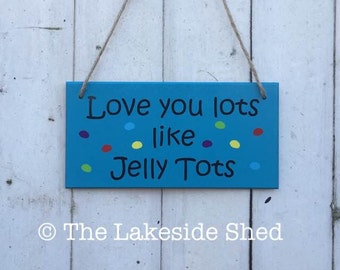 Love you lots like jelly tots Blue MDF Sign / Plaque