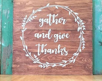 Give Thanks - Give Thanks Sign - Gather Sign - Farmhouse Gather Sign - Gather Here Sign - Gather Wood Sign - Gather Wooden Sign