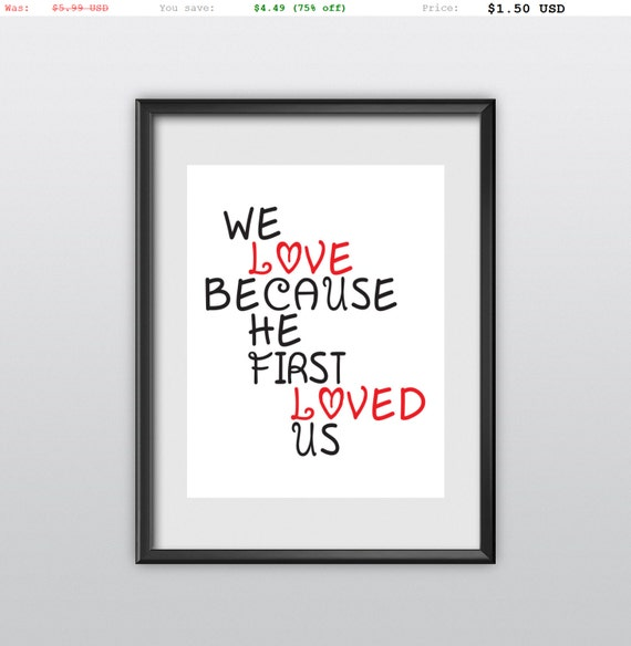 75% off 1 John 4:19 Scripture Print He First Loved Us Printable Christian Poster Typography Bible Verse Wall Art (T33)