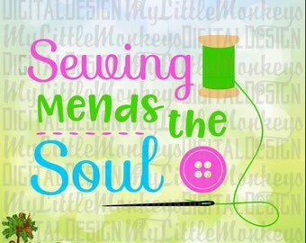 Sewing SVG ~ Sewing Mends the Soul svg ~ Sewing Design ~ Sewing Sign ~ Button svg ~ Commercial Use SVG ~ Cut File ~ Clipart svg-dxf-eps-png