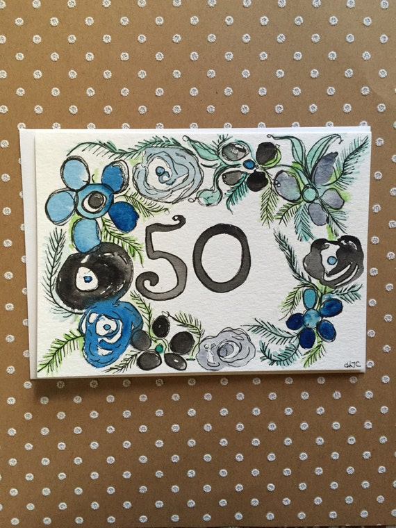 Happy Birthday Card, 50th Birthday Card, Hand Painted 50th Birthday Card