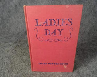 Ladies Day By Chard Powers Smith Hardcover 1941