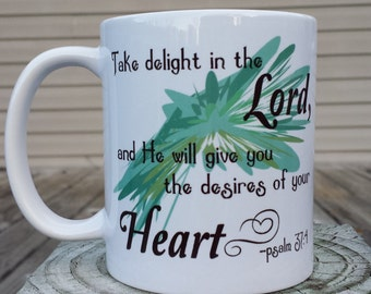 Take delight in the Lord - coffee mug