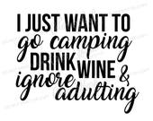 go camping and drink wine svg, png, dxf, eps cutting file, silhouette cameo, cuttable, clipart, dxf, cricut file