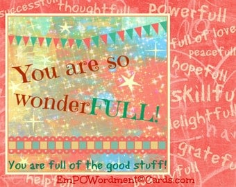 You Are So Wonder-FULL   Empowerment/Affirmations/Celebration/empowering girls and women/Uplifting/Encouragement/ graduation/Mother's Day