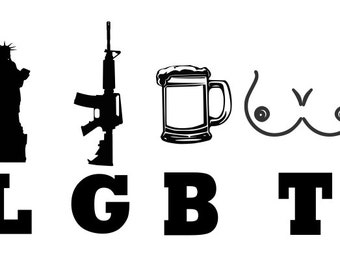Liberty Guns Beer Tits LGBT SVG File, Quote Cut File, Silhouette File, Cricut File, Vinyl Cut File