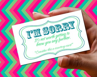 I'm Sorry - You're Not Worth Getting To Know Courtesy Card - 25 pack!