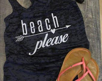 Beach Please. tank top. workout tanks for women. racerback tank. summer top. beach wear. funny tshirt. womens graphic tee. girls weekend.