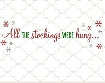 SVG All the Stockings were Hung PNG EPS digital