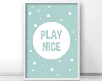 Digital Download Nursery Print, Instant Download Playroom Decor, Kids Print, Printable Nursery Wall Art, Kids Art Play Nice, Nursery Decor