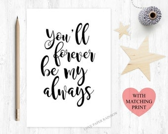 you'll forever be my always, romantic card, love quote card, valentines day card, valentines card, girlfriend card, anniversary card