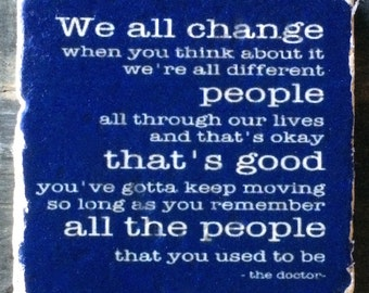 We All Change DW Quote Coaster or Decor Accent