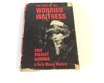 The Case of the Worried Waitress by Erle Stanley Gardner; A Perry Mason Mystery Hardcover Book