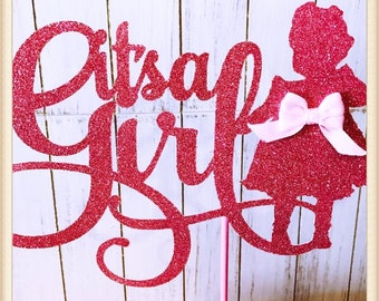Its A Girl Cake Topper - Its A Girl Party Decorations - Its A Girl Party Decor - Its A Girl Centerpiece - Its A Girl Baby Shower Cake Topper