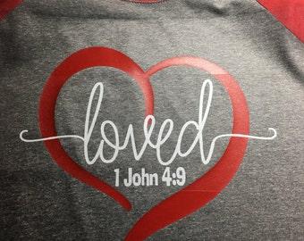 Loved 1 John 4:9 Shirt
