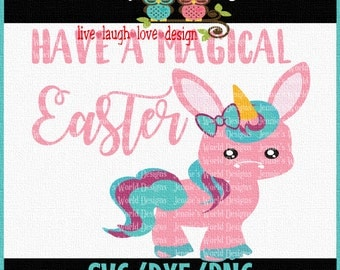 Have a magical easter - unicorn -  SVG/DXF/PNG- Cricut, Studio Cutable file