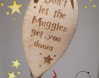 HARRY POTTER - Don't Let The Muggles Get You Down - Wooden Spoon