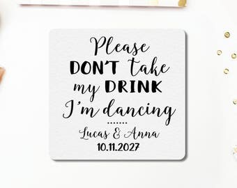 Personalized Coasters Please Don't Take My Drink I'm Dancing, custom coasters, Drink Coasters, wedding coasters, bar coasters, party coaster