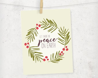 Let there be peace on Earth christmas print / peace on earth holiday print / holly berry wreath printable / christmas holiday print