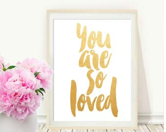 You Are so Loved, Printable Art, Nursery Wall Art, Nursery Decor, Inspirational Print, Typography Poster, Nursery Print, Instant download