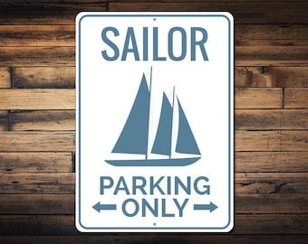 Sailor Parking Sign, Sailboat Lover Gift, Sailing Sign, Gift for Sailor, Sailor Gift, Beach House Metal Decor - Quality Aluminum ENS1002515