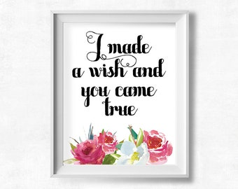 "Romantic Quote Printable Art: ""I Made a Wish and You Came True,"" Watercolor Flower Printable, Love Quote Art, Instant Download"
