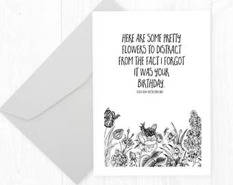 Printable Funny Forgot Your Birthday Card - Funny Belated Birthday Card - Funny Belated Birthday - Modern Floral Birthday Card