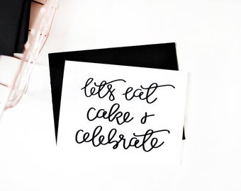 Lets Eat Cake & Celebrate | Greeting Card | Birthday | Party