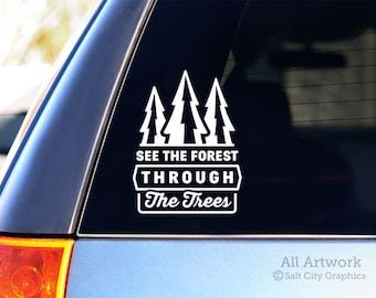 See The Forest Through The Trees Car Decal - Vinyl Sticker, Die Cut - Wilderness Sticker - Window Decal, Laptop Sticker, Bumper Sticker