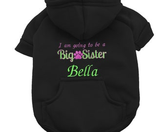 Personalized Big Sister Dog Hoodie - Soon to be Big Sister Dog Shirt - Dog Pregnancy Announcement - Dog Big Sister Shirt - Personalized