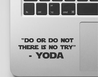 Starwars Quote Macbook Decal | Do or Do Not There is no Try - Yoda Movie Quote | Star Wars Macbook Sticker Saying