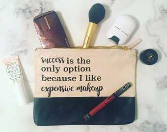 Sassy Makeup Bag - Cosmetic Bag - Success is the only option