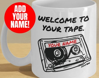 Personalized Welcome to Your Tape Mug  // Many Reasons Why you need this Coffee Cup Gift // Personalised Mixtape/Cassette Art