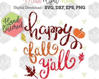Happy Fall Y'all SVG, Hand Lettered svg, Fall svg / Autumn svg, INSTANT DOWNLOAD vector files for cutting machines - svg, png, dxf, eps