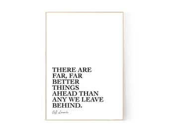 Far far better things, CS Lewis quote, Printable, Wall Art, Modern Decor, Home, Monochrome, Minimalism, Graphic Design Poster, Gift, Inspire