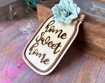 "Mason Jar Magnet/ Wood burned/ ""home sweet home"""