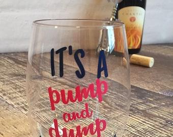 Pump and dump wine glass, shatterproof