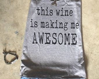 This wine is making me awesome. Wine tour Tank tops. Next Level tanks.