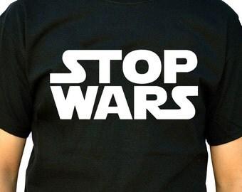 stop wars t-shirt original gift tshirt many colours tee phrase shirt Hipster style peace lovers tshirt no wars