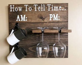 How To Tell Time Coffee Wine | Shiplap Decor | Wine Glass Holder | Coffee Mug Holder | Coffee Board | Wood Shelf | Beer Rack | Gift For Her