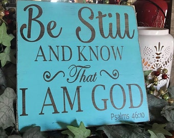 Be Still and Know Distressed Rustic Wood Sign