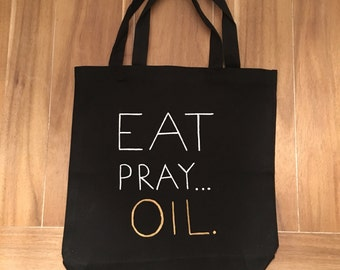 Eat. Pray. Oil... Medium Canvas Tote Bag