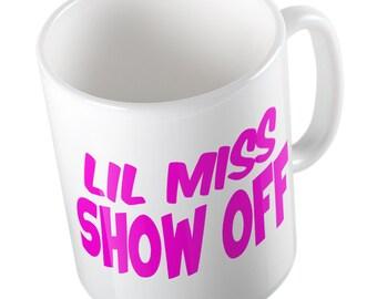 Lil' miss show off mug