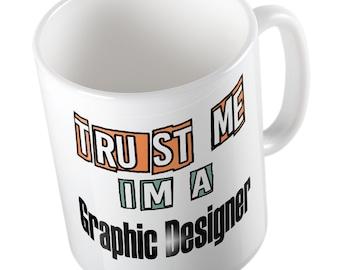 Trust me I'm a GRAPHIC DESIGNER mug