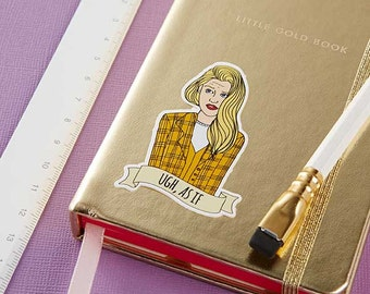 "Cher Horowitz ""ugh, as if"" Clueless Sticker  // Vinyl sticker, cute stationery, planner stickers"