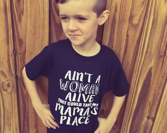Ain't a woman alive shirt//boy's shirt//mama's boy//quote shirt