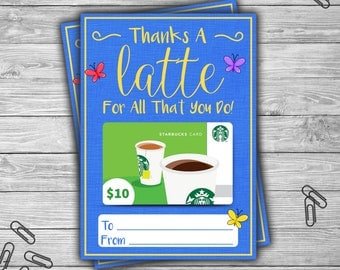 PRINTABLE - Gift Card - Holder - INSTANT DOWNLOAD - Thanks A Latte - Teacher - Coach - Daycare - Teacher Appreciation - QA2