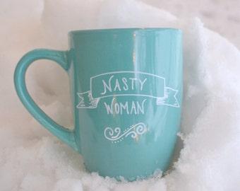 Nasty Woman Mug - Hand Painted Coffee Mug Liberal Mug- Morning Coffee Cup - Hand painted Mug Political Cup Blue Mug Democrat Mug Hillary