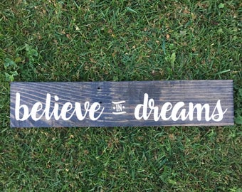 Believe in Dreams wood sign